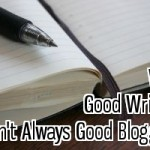 Why Good Writers Aren't Always Good Bloggers