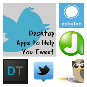 Desktop Apps to Help You Tweet