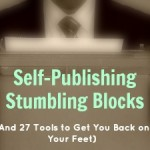 self publishing stumbling blocks
