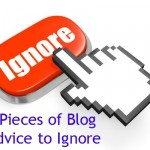 blog advice to ignore