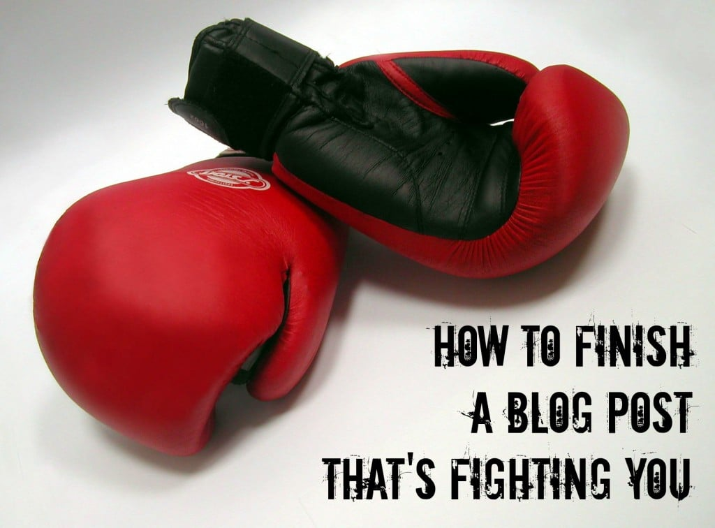 Finish a Blog Post That's Fighting You