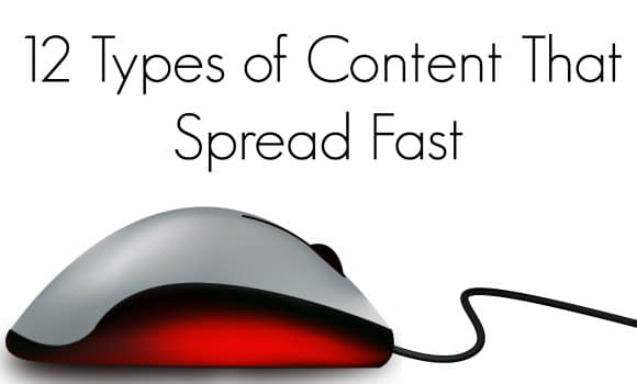 12 Types of Content That Spread Fast