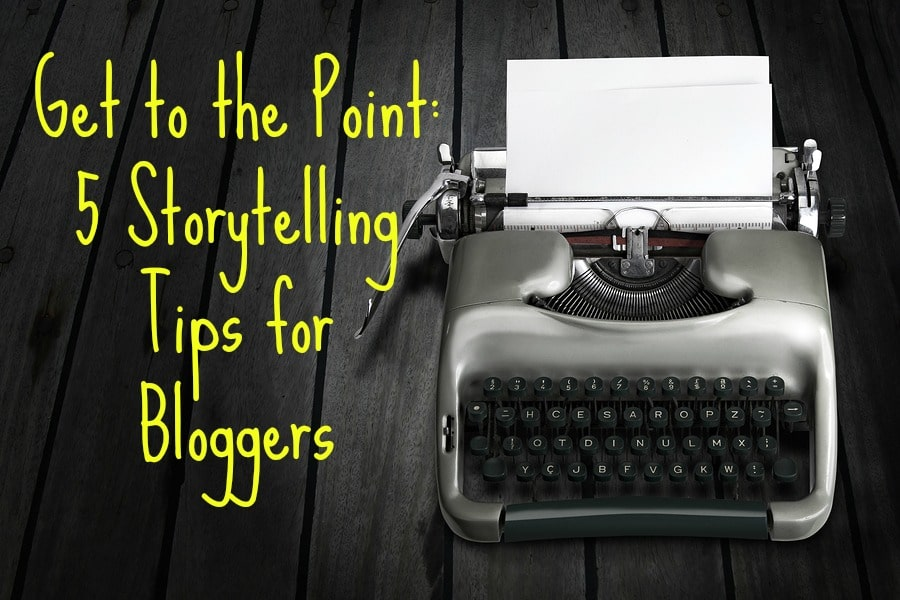 storytelling tips for bloggers