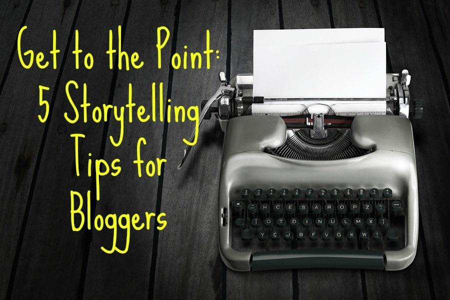 storytelling tips for bloggers