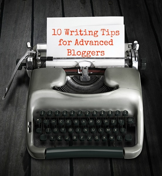 writing tips for advanced bloggers